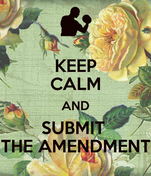 KEEP CALM AND SUBMIT  THE AMENDMENT