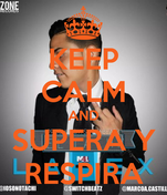 KEEP CALM AND SUPERA Y RESPIRA