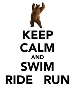 KEEP CALM AND SWIM RIDE   RUN