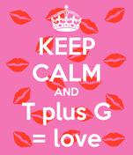 KEEP CALM AND T plus G = love