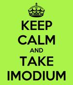 KEEP CALM AND TAKE IMODIUM