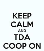 KEEP CALM AND TDA COOP ON