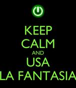 KEEP CALM AND USA LA FANTASIA