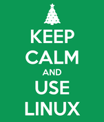 KEEP CALM AND USE LINUX