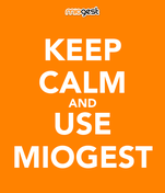 KEEP CALM AND USE MIOGEST