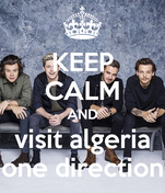 KEEP CALM AND visit algeria one direction