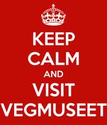 KEEP CALM AND VISIT VEGMUSEET