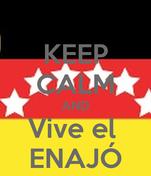 KEEP CALM AND Vive el  ENAJÓ
