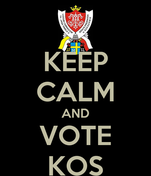 KEEP CALM AND VOTE KOS