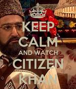 KEEP CALM AND WATCH CITIZEN KHAN
