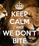 KEEP CALM AND WE DON'T BITE