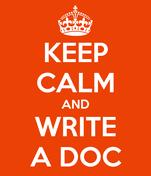 KEEP CALM AND WRITE A DOC