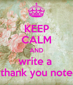 KEEP CALM AND write a  thank you note