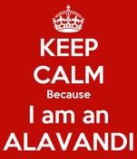 KEEP CALM Because I am an ALAVANDI