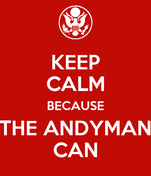 KEEP CALM BECAUSE THE ANDYMAN CAN