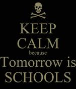 KEEP CALM because Tomorrow is SCHOOLS