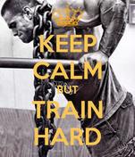 KEEP CALM BUT TRAIN HARD
