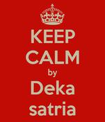 KEEP CALM by Deka satria