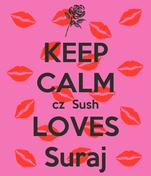 KEEP CALM cz  Sush LOVES Suraj