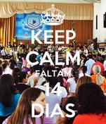 KEEP CALM FALTAM 14 DIAS