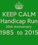 KEEP CALM Handicap Run 30th Anniversary  1985  to 2015