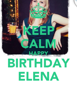 KEEP CALM HAPPY BIRTHDAY ELENA