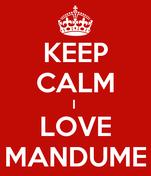 KEEP CALM I  LOVE MANDUME