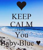 KEEP CALM I Love  You Baby Blue ♥