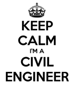 KEEP CALM I'M A CIVIL ENGINEER