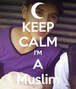 KEEP CALM I'M A Muslim