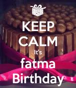 KEEP CALM It's fatma Birthday