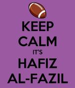 KEEP CALM IT'S HAFIZ AL-FAZIL