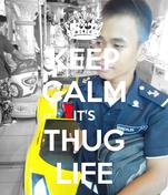KEEP CALM IT'S THUG LIFE