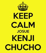 KEEP CALM JOSUE KENJI CHUCHO