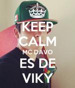 KEEP CALM MC DAVO ES DE VIKY