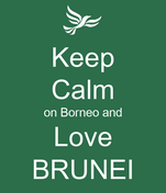 Keep Calm on Borneo and Love BRUNEI