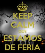 KEEP CALM QUE ESTAMOS DE FERIA