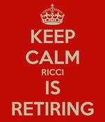 KEEP CALM RICCI IS RETIRING