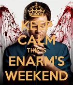 KEEP CALM THIS IS ENARM'S WEEKEND