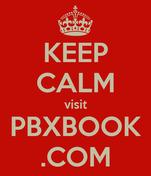 KEEP CALM visit PBXBOOK .COM
