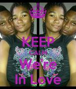 KEEP CALM We're In Love
