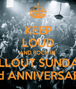 KEEP LOUD AND ROCK IN  CHILLOUT SUNDAYS  2nd ANNIVERSARY