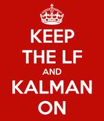 KEEP THE LF AND KALMAN ON