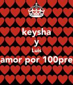 keysha  y  Luis amor por 100pre