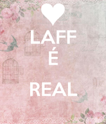 LAFF É  REAL