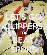 LET'S GO CLIPPERS FOR BEAT SPURS