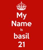 My Name Is basil 21