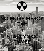 NO MORE MERCY CAH IT STARLYNXX TYMEE