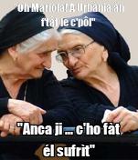 """""""Oh Mariola! A Urbània àn f'tât le c'pôl"""" """"Anca ji ... c'ho fàt él sufrìt"""""""