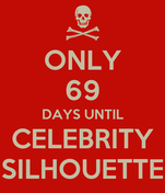 ONLY 69 DAYS UNTIL CELEBRITY SILHOUETTE